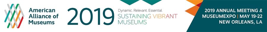 American Alliance of Museums 2019 Annual Meeting and Museum Expo