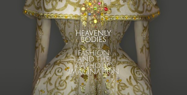 Heavenly Bodies Met Museum blockbuster exhibition