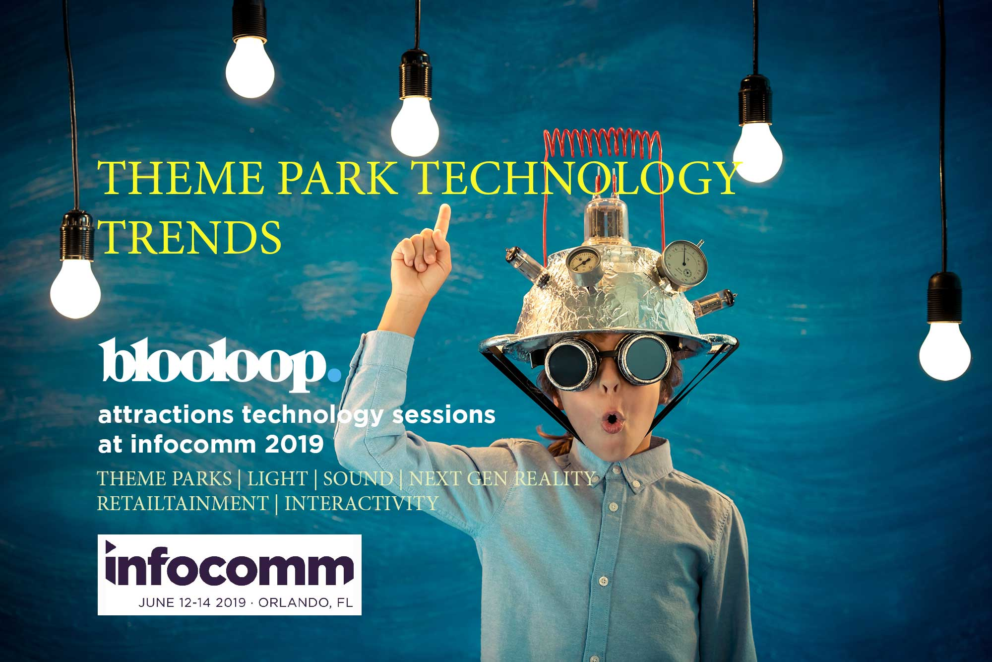 infocomm blooloop attractions technology sessions theme park trends