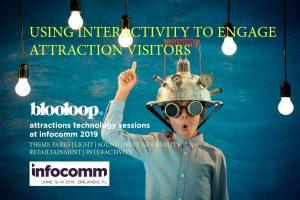 infocomm blooloop attraction technology interactivity